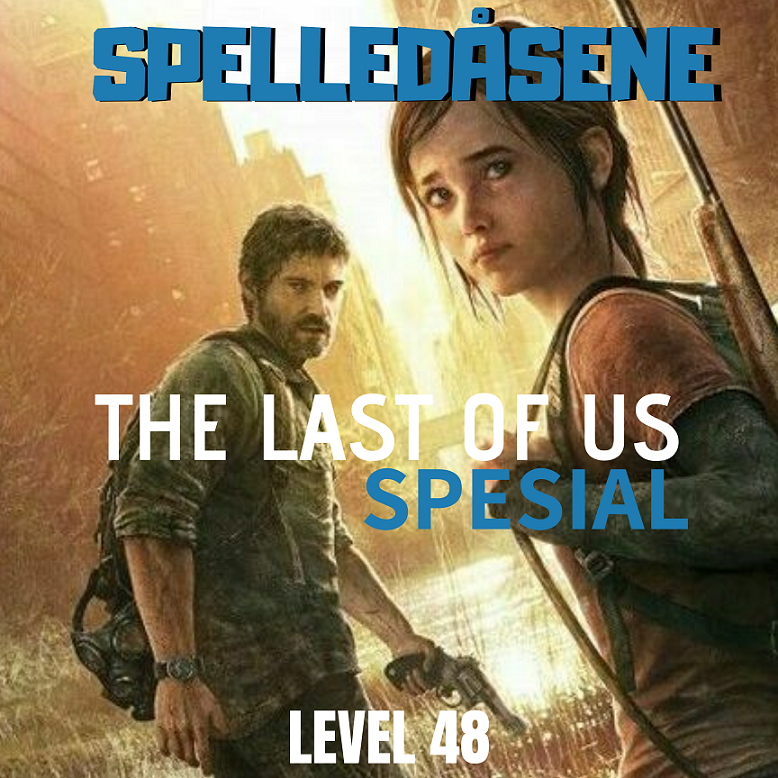 Spelledåsene - The Last of Us Spesial - Level 48