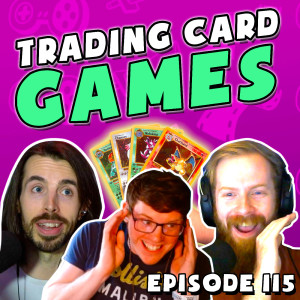 Trading Card MADNESS   Grief Burrito Gaming Podcast