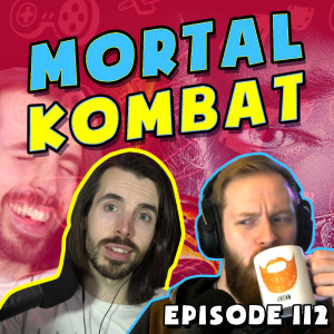 FATALITY! We Got Over Mortal Kombat 2021! | Grief Burrito Gaming Podcast