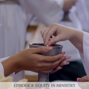 Episode 8: Equity in Ministry