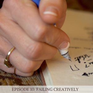 Episode 10: Failing Creatively