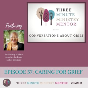 3MMM Episode 57: Caring for Grief