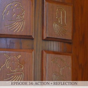 Episode 34: Action + Reflection - For Beginnings