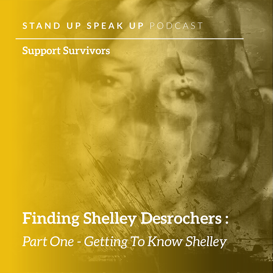 Episode 1: Finding Shelley Desrochers: Part One - Getting To Know Shelley