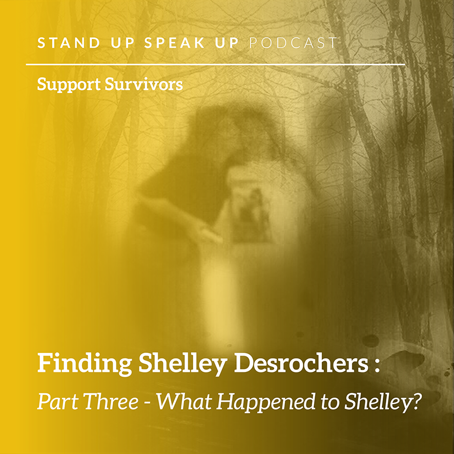 Episode 3: Finding Shelley Desrochers: Part Three - What Happened to Shelley?