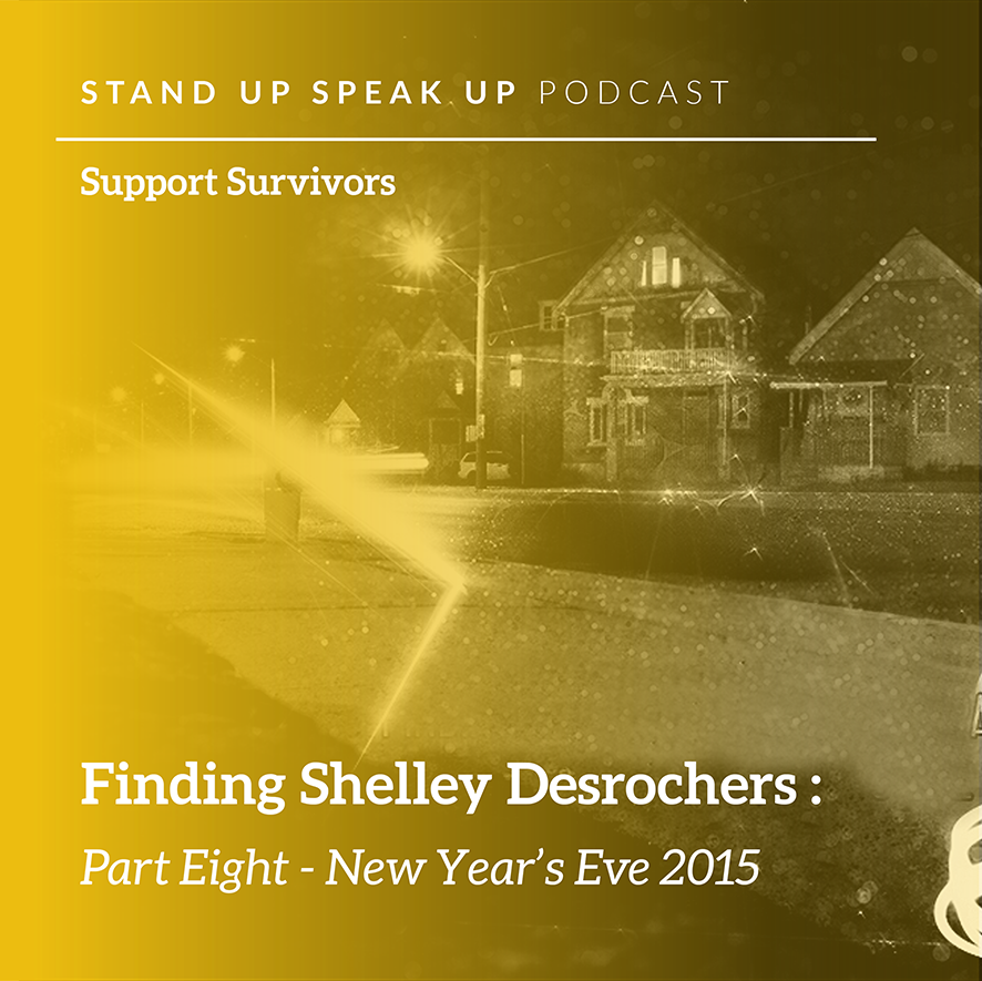 Episode 8: Finding Shelley Desrochers: Part Eight – New Year's Eve 2015