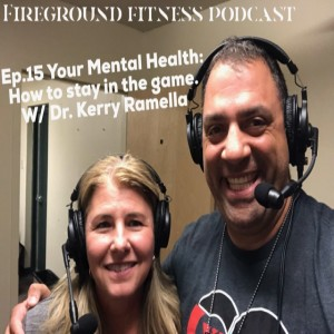 Ep.15 Your Mental Health: How to stay  in the game with Dr. Kerry Ramella