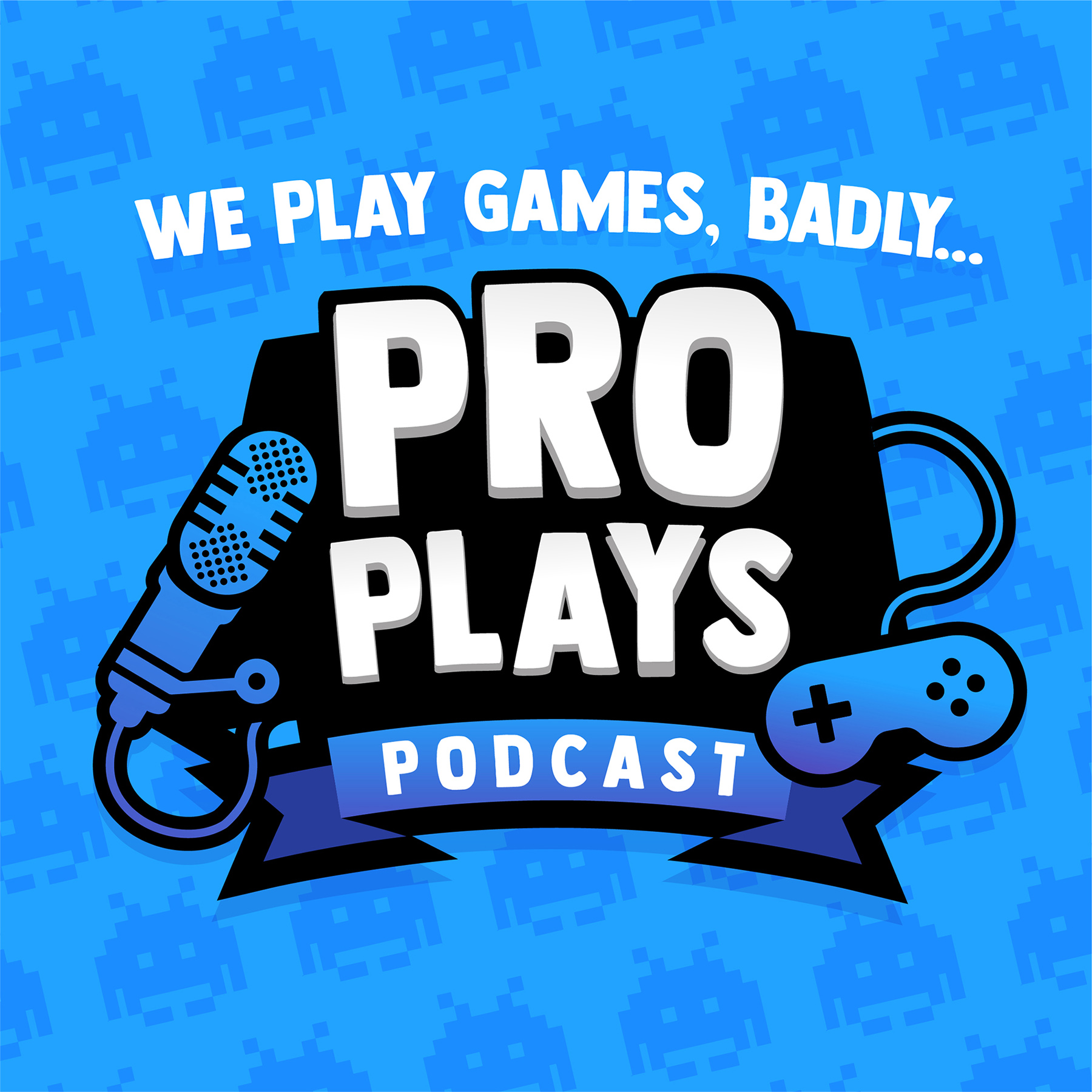 Pro Plays: We play games, badly – Podcast – Podtail