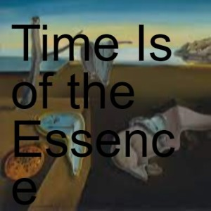 Time Is of the Essence