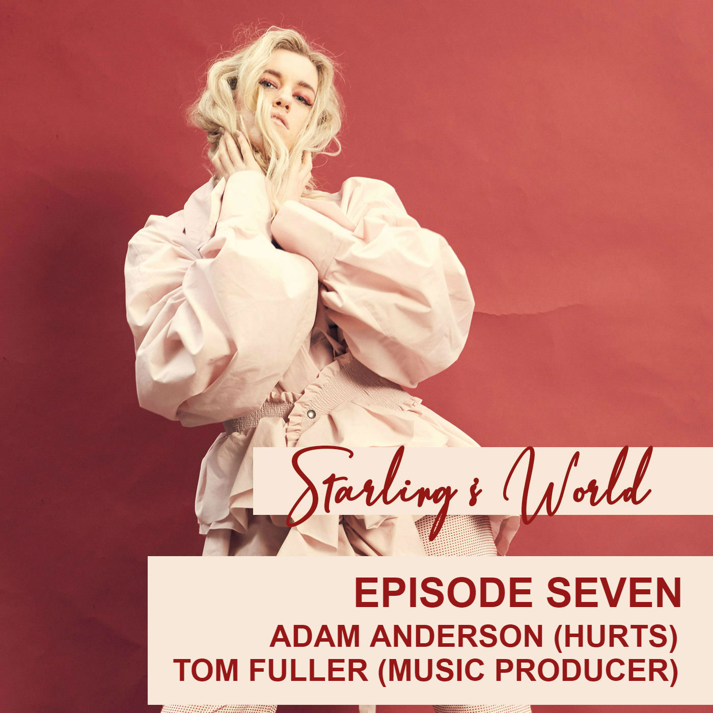 Starling's World meets Adam Anderson (Hurts) and music producer Tom Fuller - Episode 7