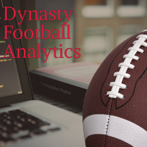 Ep. 3 -  Dynasty Football Analytics - Free Agency and Tyreek!