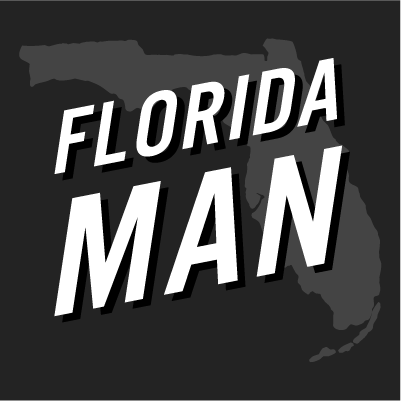 What's Your Florida Man Story?