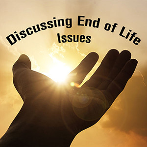 Episode 27: Discussing End of Life Issues