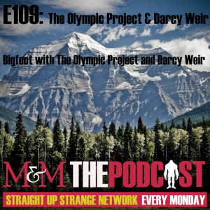 Mysteries and Monsters: Episode 109 The Olympic Project & Darcy Weir