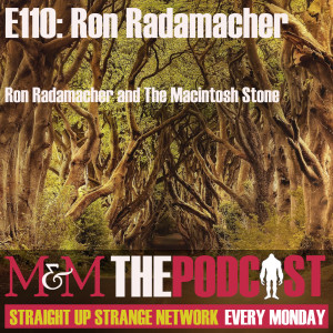 Mysteries and Monsters: Episode 110 The MacIntosh Stone with Ron Radamacher