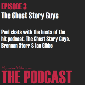 Mysteries and Monsters: Episode 3 The Ghost Story Guys