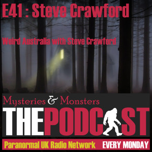 Mysteries and Monsters: Episode 41 Steve Crawford