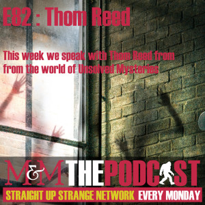 Mysteries and Monsters: Episode 82 Thom Reed