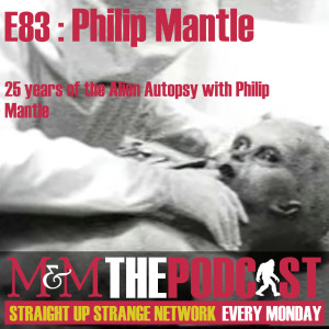 Mysteries and Monsters: Episode 83 Philip Mantle