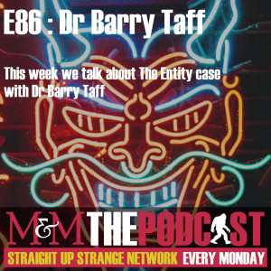 Mysteries and Monsters: Episode 86 The Entity with Dr Barry Taff