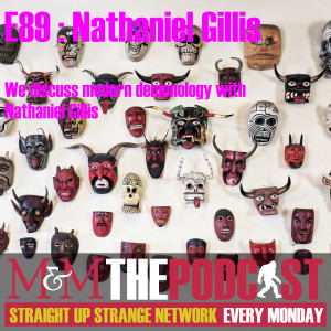 Mysteries and Monsters: Episode 89 Demonology with Nathaniel Gillis