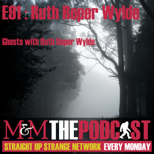 Mysteries and Monsters: Episode 91 British Ghosts with Ruth Roper Wylde