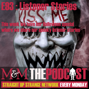 Mysteries and Monsters: Episode 93 Halloween Special - Listener Stories