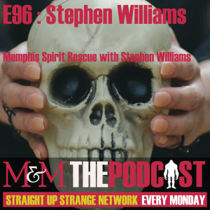 Mysteries and Monsters: Episode 96 Memphis Spirit Rescue