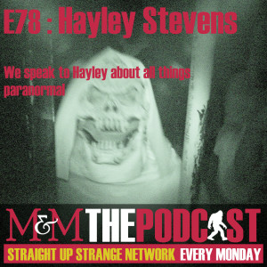 Mysteries and Monsters: Episode 78 Hayley Stevens