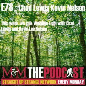 Mysteries and Monsters: Episode 79 The Wendigo with Chad Lewis and Kevin Lee Nelson