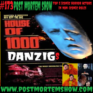 e173 - House of 1000 Danzigs (Top 5 Iconic Horror Actors in Non-Iconic Roles)