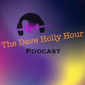 Dave Holly Hour Episode 14 January 9, 2020