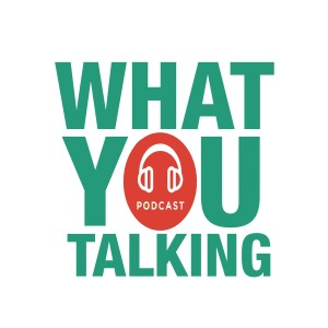 Episode 9 - We talk about