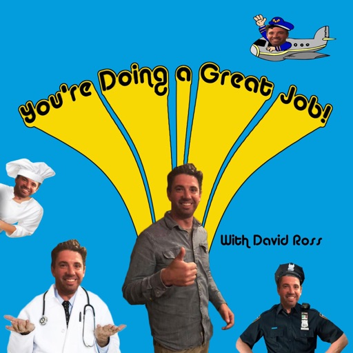 You're Doing A Great Job Podcast Episode #35 David Ross Tucson AZ comedy podcast!