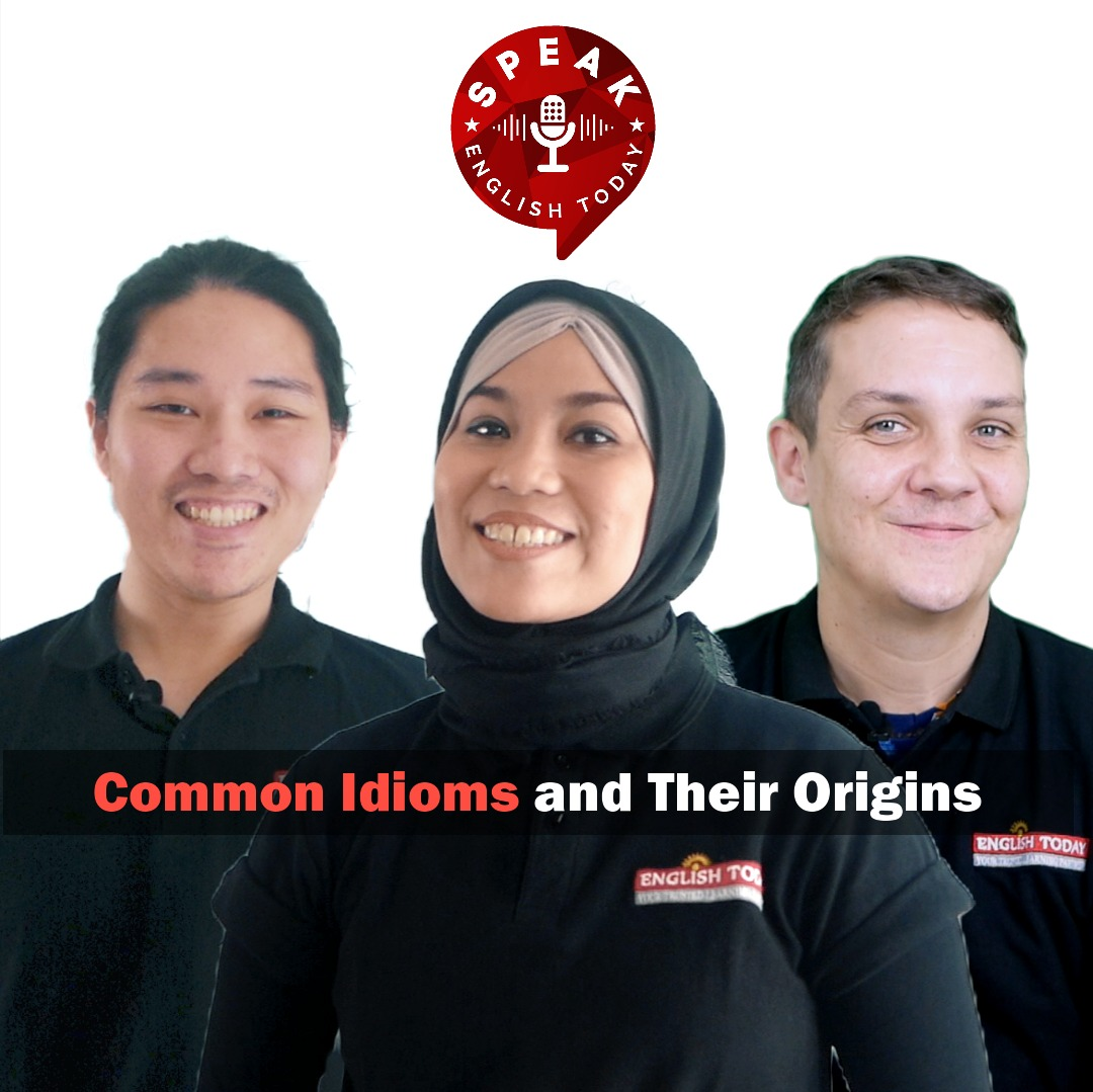[English Today] Common Idioms and Their Origins