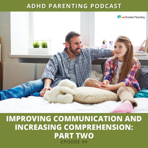 Ep #94: Improving communication and increasing comprehension: Part 2