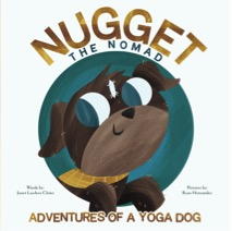 Nugget the Nomad: Adventures of a Yoga Dog
