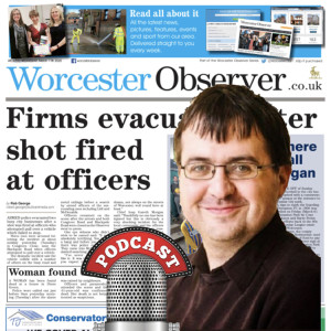 Worcester Observer Podcast with Editor Rob George