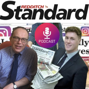 Redditch Podcast with Editor Ross Crawford and Reporter Harry Leach