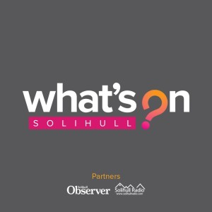 Solihull What's On | Episode 5