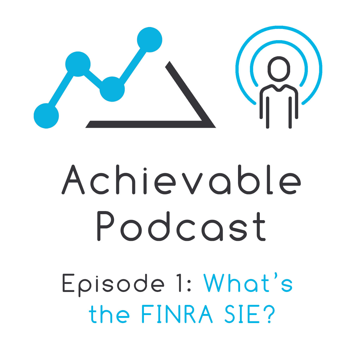 Achievable Podcast #1 - What's the FINRA SIE?