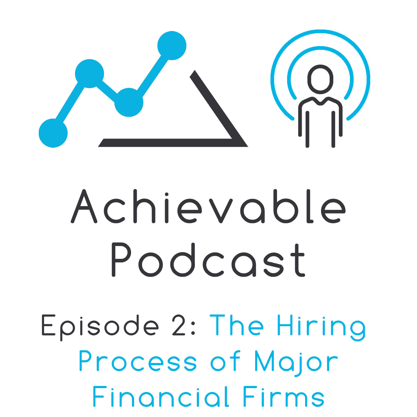 Achievable Podcast #2 - The Hiring Process of Top Financial Firms