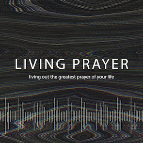 Living Prayer - Our Father in Heaven - 31 March