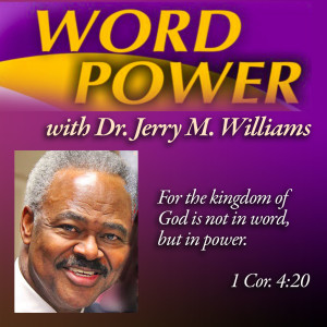 WORD PO9WER with Dr. Jerry Miah Williams - You Are What You Eat Part 2