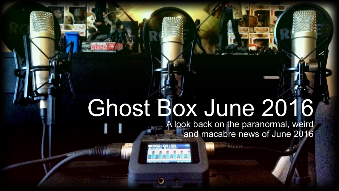 Ghost Box June 2016 - The Paranormal Guide