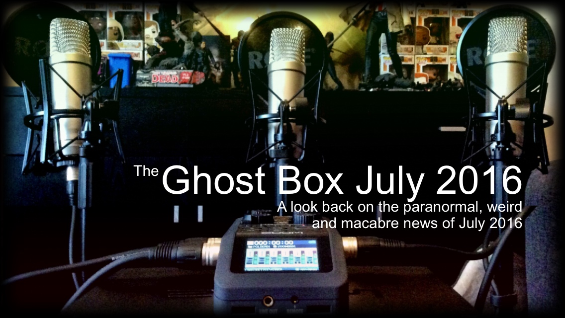 Ghost Box July 2016 - The Paranormal Guide Podcast