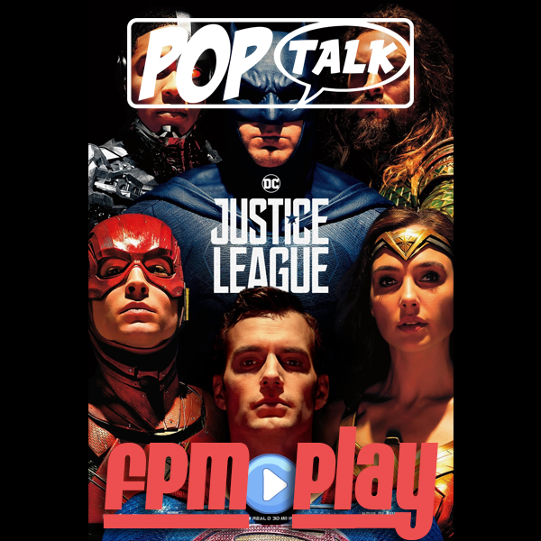 FPM Play #70: Justice League