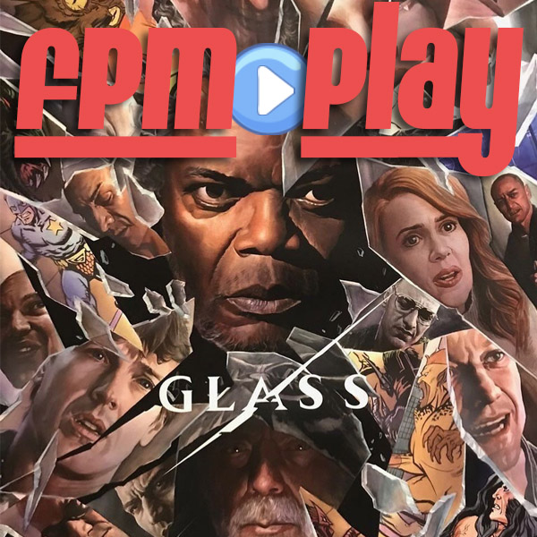FPM Play #73: Glass Review