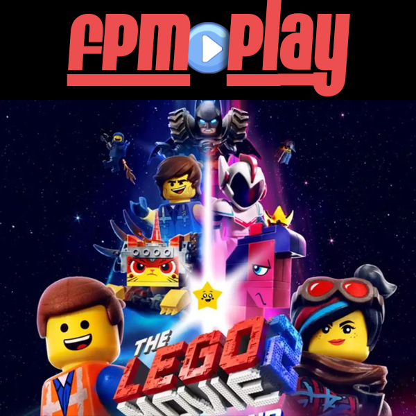 FPM Play #75: The LEGO Movie 2: The Second Part