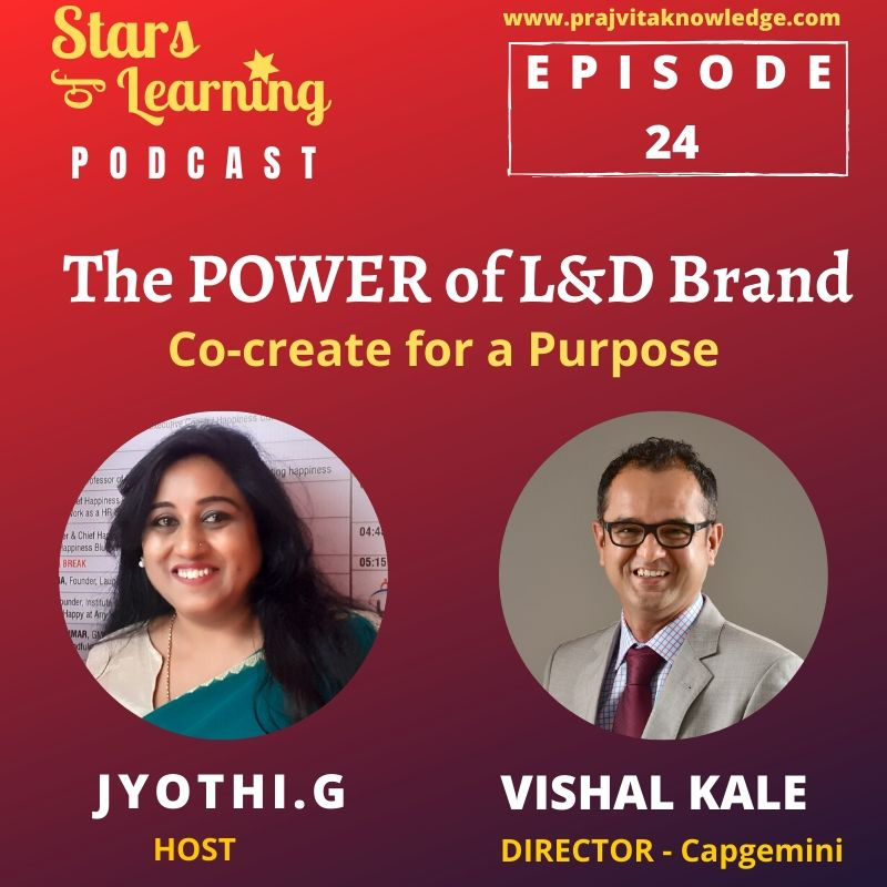 Ep 24: The Power of L&D Brand: Co-create for a purpose by Vishal Kale from Capgemini